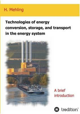 Technologies of  energy conversion, storage, and transport  in the energy system
