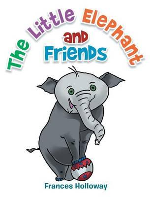 The Little Elephant and Friends