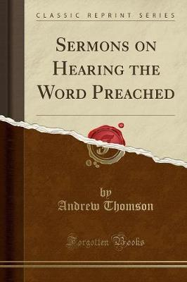 Sermons on Hearing the Word Preached (Classic Reprint)
