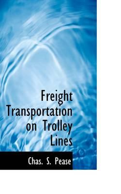 Freight Transportation on Trolley Lines