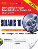 Sun Certified System Administrator for Solaris 10 Study Guide (Exams CX-310-200 and CX-310-202)
