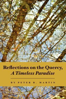 Reflections on the Quercy, a Timeless Paradise