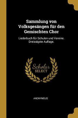 Sammlung Von Volksgesängen Für Den Gemischten Chor