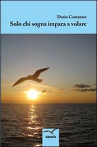 Solo chi sogna impara a volare