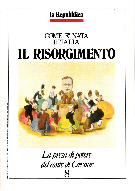 Come è nata l'Italia - Il Risorgimento vol. 8