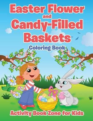 Easter Flower and Candy-Filled Baskets Coloring Book