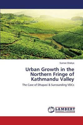 Urban Growth in the Northern Fringe of Kathmandu Valley
