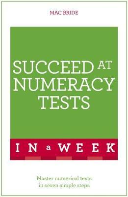 Teach Yourself Succeed at Numeracy Tests in a Week