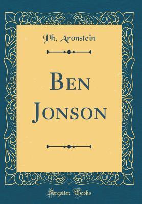 Ben Jonson (Classic Reprint)
