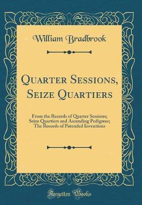 Quarter Sessions, Seize Quartiers