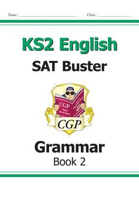 KS2 English SAT Buster - Grammar Book 2 (for tests in 2018 and beyond)