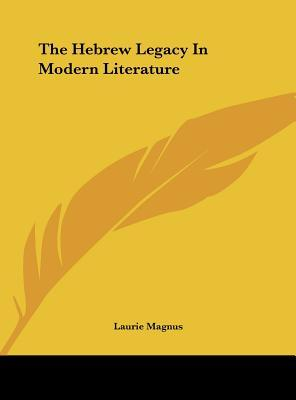 The Hebrew Legacy in Modern Literature