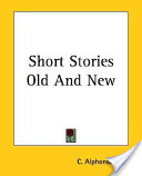 Short Stories Old and New