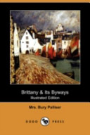 Brittany and Its Byways (Illustrated Edition) (Dodo Press)