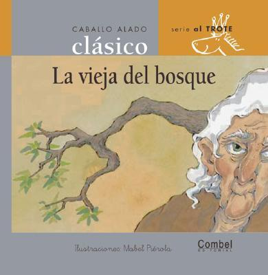 La Vieja Del Bosque/The Old Lady in the Forest