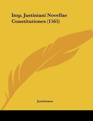 Imp. Justiniani Novellae Constitutiones (1565)
