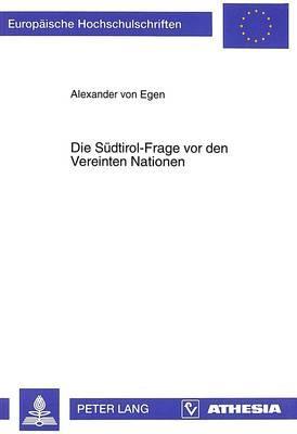 Die Südtirol-Frage vor den Vereinten Nationen