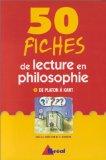 50 fiches de lecture en philosophie. 1, De Platon à Kant