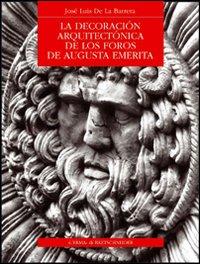 Decoracion Arquitectonica De Los Foros De Augusta Emerita