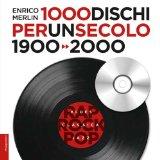 1000 dischi per un secolo. 1900-2000