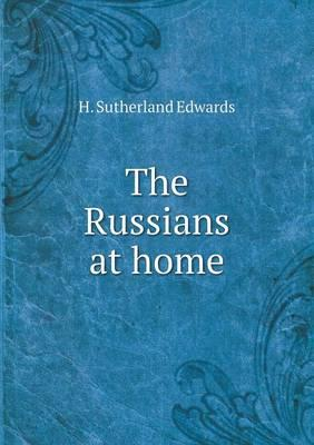 The Russians at Home