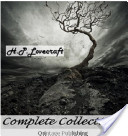 Complete Collection of H.P. Lovecraft - 150 EBooks with 100  Audio Books Included (Complete Collection of Lovecraft's Fiction, Juvenilia, Poems, Essays and Collaborations)