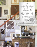 Perfectly Kept House is the Sign of A Misspent Life