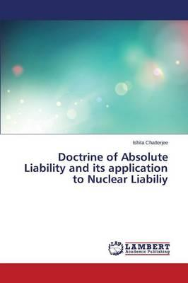 Doctrine of Absolute Liability and its application to Nuclear Liabiliy