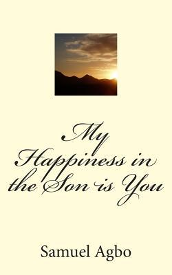 My Happiness in the Son Is You