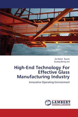 High-End Technology For Effective Glass Manufacturing Industry