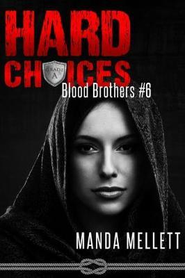Hard Choices (Blood Brothers #6)