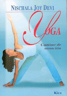 Yoga, Camino De Sanacion/ the Healing Path of Yoga