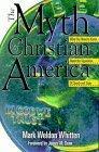 The Myth of Christian America