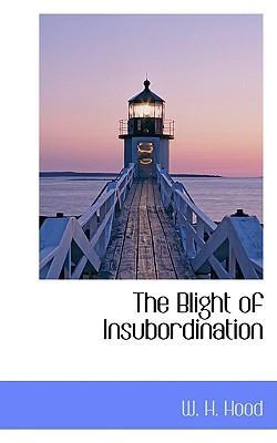 The Blight of Insubordination