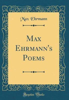Max Ehrmann's Poems ...