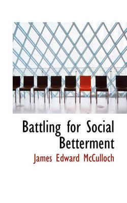 Battling for Social Betterment