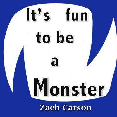 It's Fun to Be a Monster