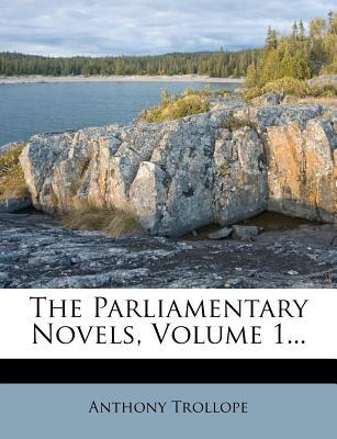 The Parliamentary Novels, Volume 1