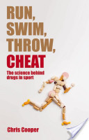 Run, Swim, Throw, Cheat:The science behind drugs in sport
