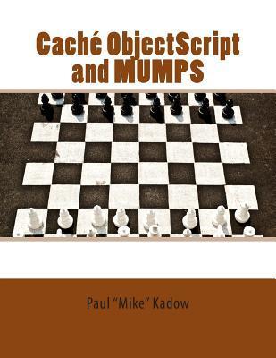 Cache ObjectScript and MUMPS