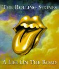 Rolling Stones a Life On the Road