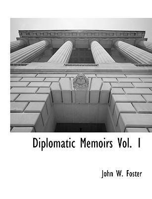 Diplomatic Memoirs Vol. 1