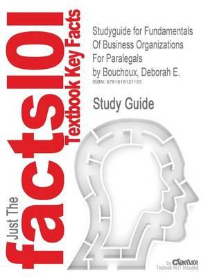 Studyguide for Fundamentals of Business Organizations for Paralegals by Bouchoux, Deborah E., ISBN 9780735579125