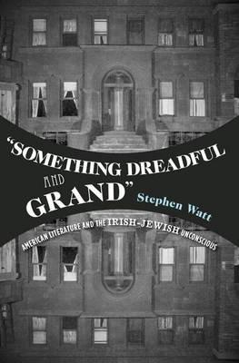 """""""Something Dreadful and Grand"""""""