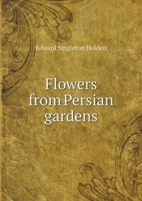 Flowers from Persian Gardens