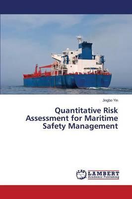 Quantitative Risk Assessment for Maritime Safety Management