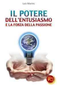 Il potere dell'entusiasmo e la forza della passione