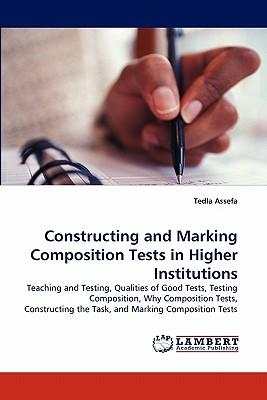 Constructing and Marking Composition Tests in Higher Institutions