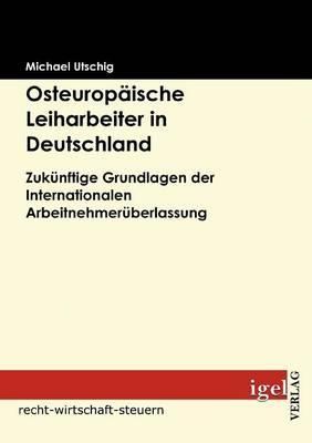 Osteuropäische Leiharbeiter in Deutschland