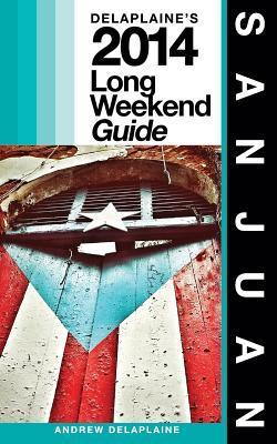 Delaplaine's San Juan 2014 Long Weekend Guide